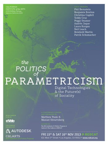 The Politics of Parametricism poster designed by Jacob Halpern, Office of Public Affairs, CalArts