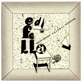 "Ed Fella: ""Exit-Level"" Graphic Designer, 2009"