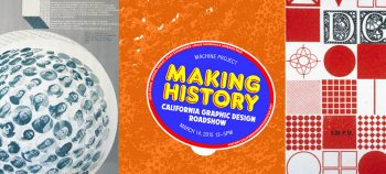 Far left: Keith Godard, CalArts Year 1 poster (detail), 1971; Center:Tom Kracauer, Machine Project Making History event poster (detail); Far right:Lou Danziger, Design Group invitation card (detail)